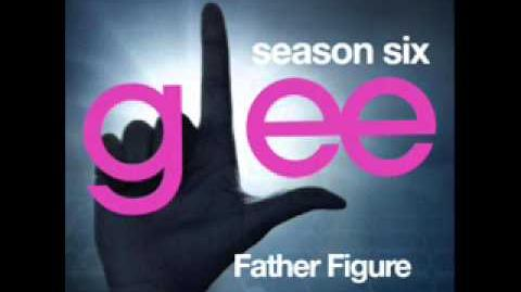 Glee - Father Figure (DOWNLOAD MP3 LYRICS)
