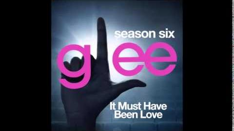 Glee - It Must Have Been Love (DOWNLOAD MP3 LYRICS)