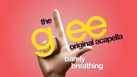 Glee - Barely Breathing - Acapella Version