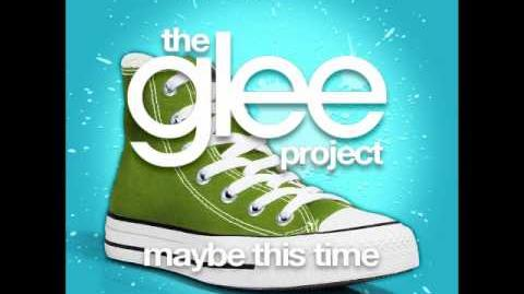 The Glee Project - Maybe This Time