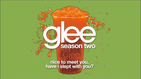 Nice To Meet You, Have I Slept With You? Glee HD FULL STUDIO-2