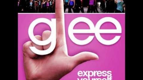 Express Yourself (Glee Cast Version)