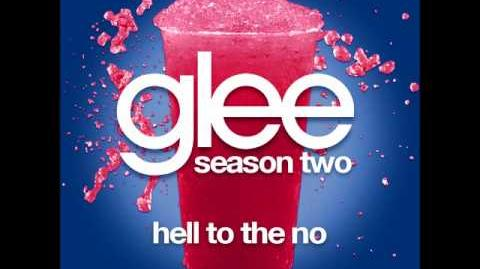Glee - Hell To The No (DOWNLOAD MP3 LYRICS)