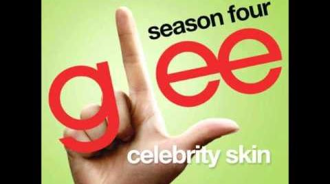 Glee - Celebrity Skin (DOWNLOAD MP3 LYRICS)