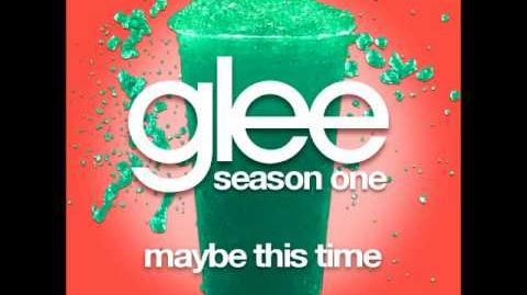 Glee - Maybe This Time