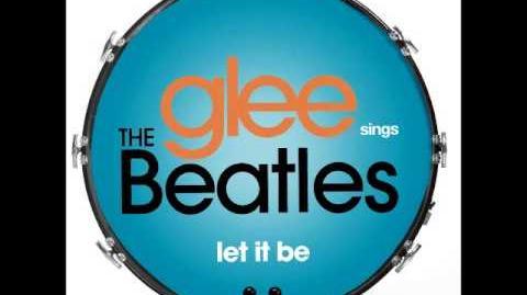 Glee - Let It Be (DOWNLOAD MP3 LYRICS)