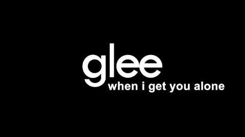 Glee When I Get You Alone