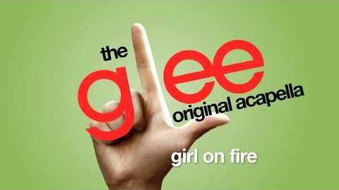 Glee - Girl On Fire - Acapella Version