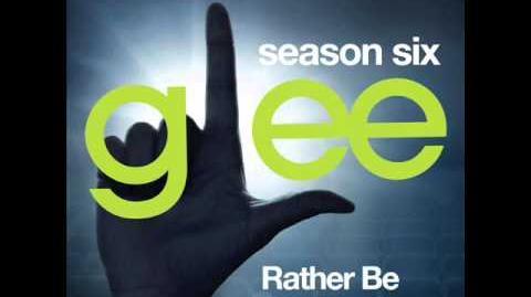 Glee - Rather Be (DOWNLOAD MP3 LYRICS)