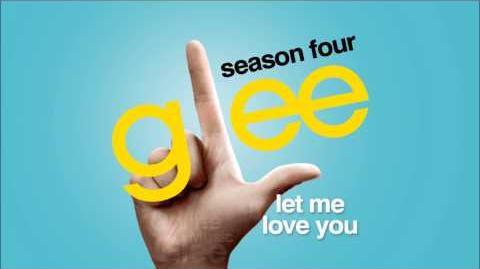 Let Me Love You - Glee HD Full Studio