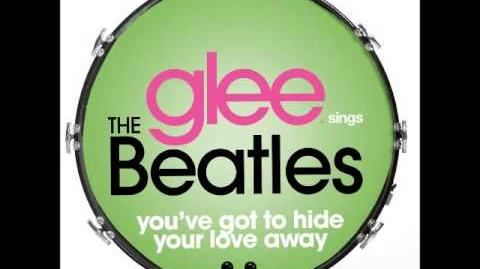 You've Got to Hide Your Love Away | Glee TV Show Wiki