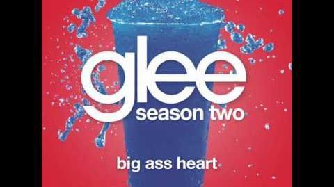 Big Ass Heart - Glee Cast Original Song