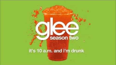 It's 10 am and I'm Drunk Glee HD FULL STUDIO-0