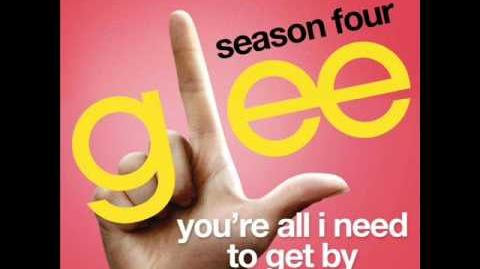 Glee - You're all I Need to get By (Full Version) Download Link