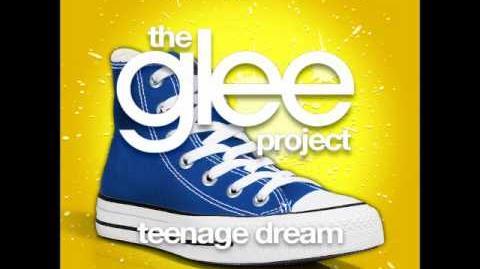 The Glee Project - Teenage Dream
