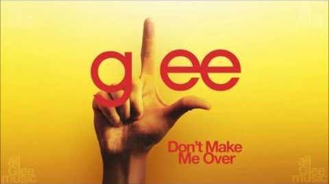 Don't Make Me Over Glee HD FULL STUDIO