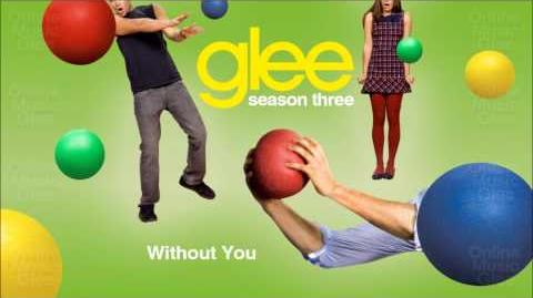 Without You - Glee (HD Full Studio)