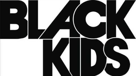 Black Kids - I'm Not Gonna Teach Your Boyfriend How to Dance with You