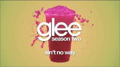Glee- Ain't No Way