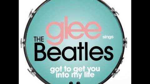 Glee - Got To Get You Into My Life (DOWNLOAD MP3 LYRICS)