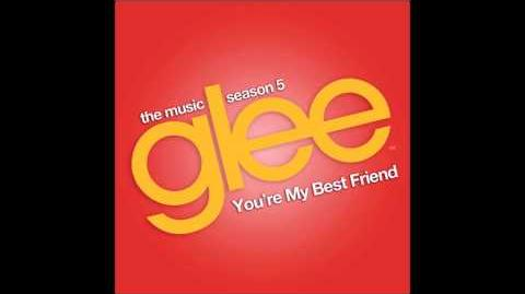 You're My Best Friend - Glee