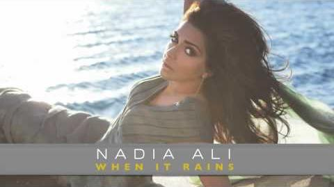 When It Rains - Nadia Ali