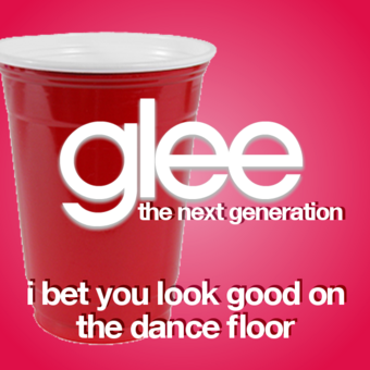 I Bet You Look Good On The Dance Floor Glee The Next Generation