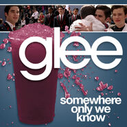 Glee - somewhere only we know