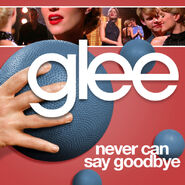 Glee - never can say goodbye