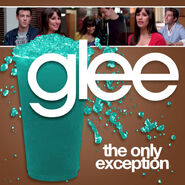 Glee - only exception