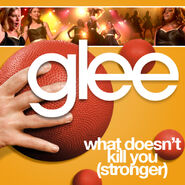 Glee - what doent kill you