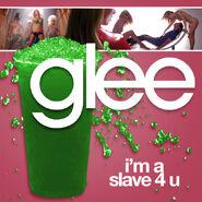 Glee - im a slave 4 u