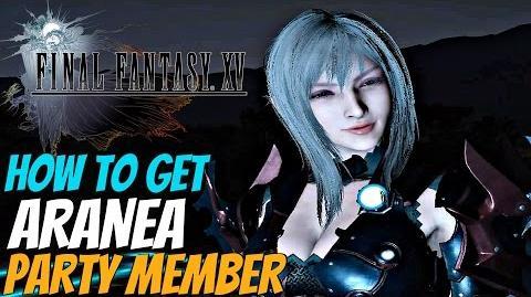 FINAL FANTASY XV Recruit Aranea As Party Member PERMANENTLY Glitch