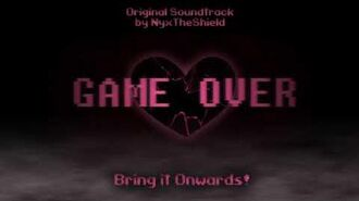 GAME OVER Part 2 OST - Bring it Onwards!