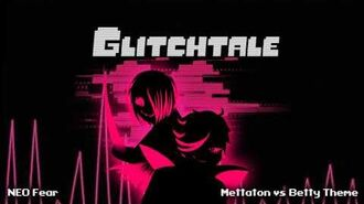 Glitchtale OST - NEO Fear Mettaton Vs Betty Theme