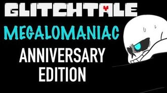 GLITCHTALE ANNIVERSARY SPECIAL (OST) - Megalomaniac Remastered