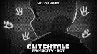 Glitchtale Animosity OST - Darkened Shadow