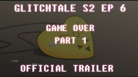 "OFFICIAL TRAILER Glitchtale S2 EP6 ""Game Over"" PART 1"