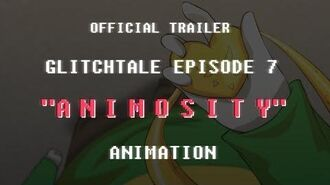 "GLITCHTALE Episode 7 ""Animosity"" OFFICIAL TRAILER!!"