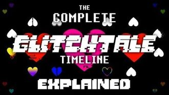 THE COMPLETE GLITCHTALE TIMELINE EXPLAINED! BY Phil Gaimz