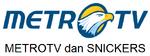 MetroTV dan Snickers