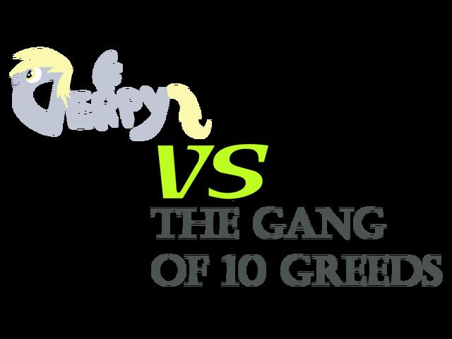 File:Derpy VS the Gang of 10 Greeds Logo.png