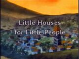 Little Houses for Little People
