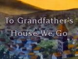 To Grandfather's House We Go