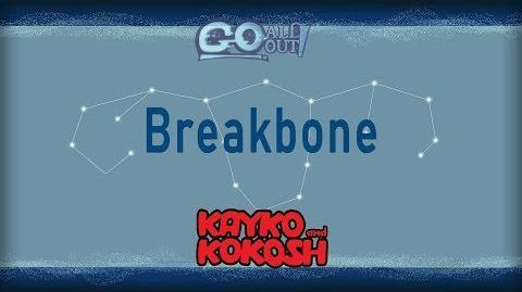Go All Out! Fighter Showcase- Breakbone (Kayko and Kokosh)