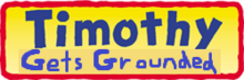 Timothy Gets Grounded Logo