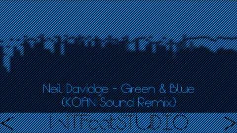 Neil Davidge - Green & Blue (KOAN Sound Remix)