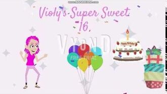Violy's super sweet sixteen
