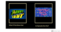 What if Johnny Test has an Episode like This