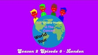 Evil Yellow Horse In The Concert - Season 2 Episode 8 - London